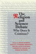 The Religion and Science Debate: Why Does it Continue? book cover