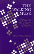 The Walking Muse: Horace on the Theory of Satire book cover photo
